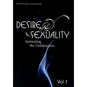 DVD : DESIRE & SEXUALITY - Animating the Unconscious Vol 1