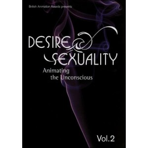 DVD : DESIRE & SEXUALITY - Animating the Unconscious Vol 2