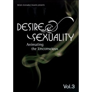 DVD : DESIRE & SEXUALITY - Animating the Unconscious Vol 3