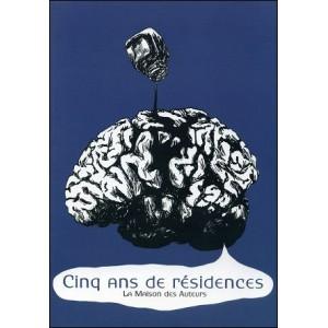 Livre : CINQ ANS DE RESIDENCE - La Maison des Auteurs
