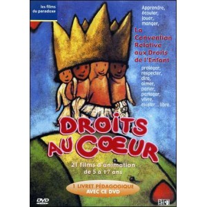 DVD : RIGHTS FROM THE HEART (Droits au Coeur) - Convention of the Rights of the Child