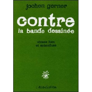 BD : CONTRE la Bande Dessinée - Choses lues et entendues