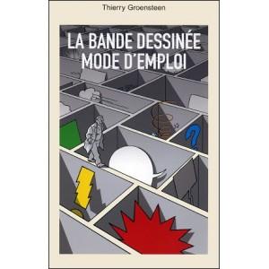 Livre : LA BANDE DESSINEE - MODE D'EMPLOI