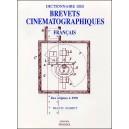Livre : DICTIONNAIRE DES BREVETS CINÉMATOGRAPHIQUES FRANÇAIS - Des origines à 1929