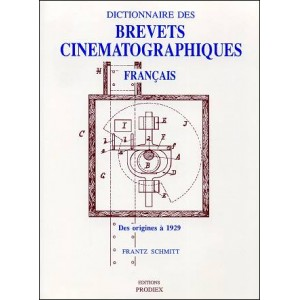Book : DICTIONARY OF THE FRENCH CINEMATOGRAPHIC PATENTS - From origins to 1929