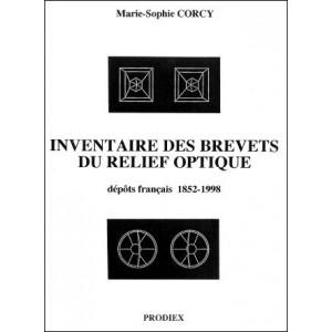 Livre : INVENTAIRE DES BREVETS DU RELIEF OPTIQUE - Dépôts Français (1852 - 1998)