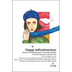 Book : VIAGGI NELL'ANIMAZIONE - Interventi e testimonianze sul mondo animato da Émile Reynaud a Second Life