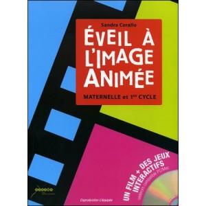 Book - CD Rom : ÉVEIL À L'IMAGE ANIMEÉ - Maternelle et 1er cycle