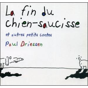 Book : LA FIN DU CHIEN-SAUCISSE et autres petits contes