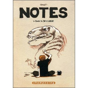 Comics : BOULET - Notes 1 - BORN TO BE A LARVE