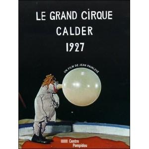 DVD : LE GRAND CIRQUE CALDER 1927
