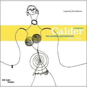 Book : ALEXANDER CALDER - The Paris Years 1926 - 1933 - The exhibition
