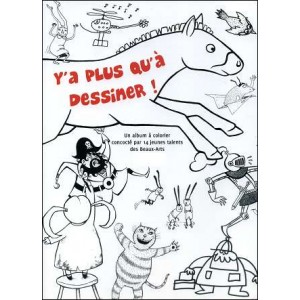 Book : Y'A PLUS QU'À DESSINER ! (There is more to draw !)