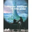 Livre : LANTERNE MAGIQUE ET FILM PEINT - 400 ans de Cinéma