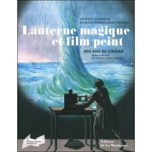Book : LANTERNE MAGIQUE ET FILM PEINT - 400 ans de Cinéma
