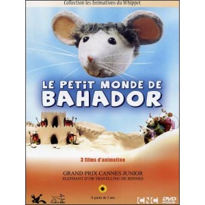 DVD : LE PETIT MONDE DE BAHADOR
