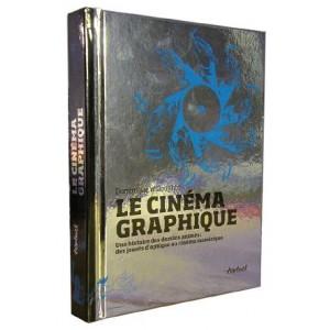 Livre : LE CINÉMA GRAPHIQUE - Une histoire des dessins animés : des jouets d'optique au cinéma numérique