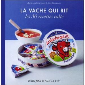 Book : LA VACHE QUI RIT - Les 30 recettes culte