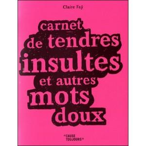 Carnet : TENDRES INSULTES et autres mots doux