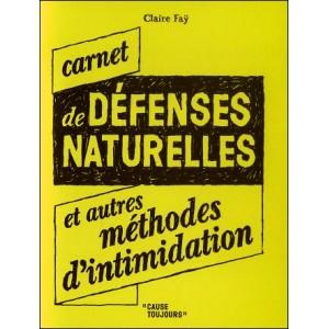 Carnet : DÉFENSES NATURELLES et autres méthodes d'intimidation