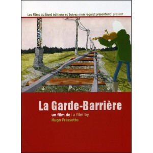 DVD : THE LEVEL CROSSING KEEPER (La garde-barrière)