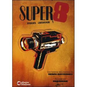 DVD : SUPER 8 MON AMOUR !
