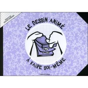 Book : LE DESSIN ANIMÉ À FAIRE SOI-MÊME
