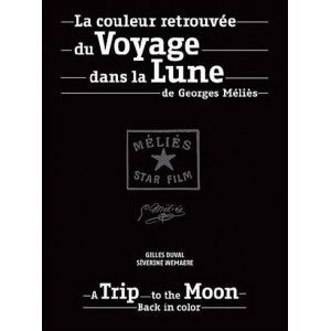 Livre : La couleur retrouvée du VOYAGE DANS LA LUNE de Georges Méliès