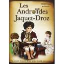 DVD : LES ANDROÏDES JAQUET-DROZ - La grande histoire d'une petite famille mécanique