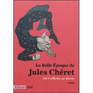 Livre : LA BELLE ÉPOQUE DE JULES CHÉRET - De l'affiche au décor