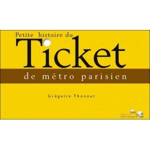 Book : Petite histoire du TICKET de métro parisien (A short history of Paris metro ticket)