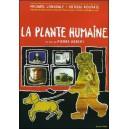 DVD : LA PLANTE HUMAINE