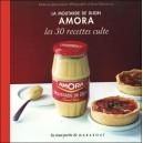 Livre : La moutarde de Dijon AMORA - Les 30 recettes culte
