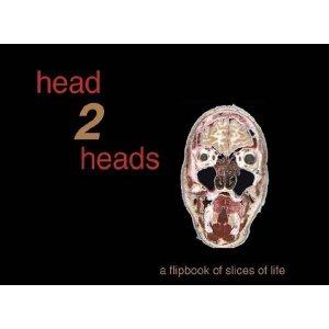 Flipbook : HEAD 2 HEADS - A Flipbook of Slices of Life