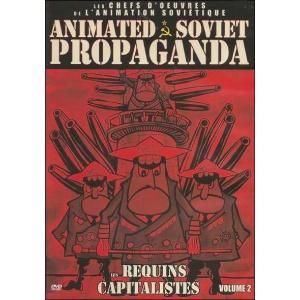 DVD : ANIMATED SOVIET PROPAGANDA : LES REQUINS CAPITALISTES