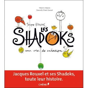 Book : JACQUES ROUXEL - LES SHADOKS - A life of creating