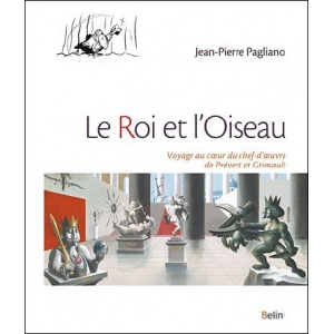 Book : LE ROI ET L'OISEAU - About the masterpiece of Prévert and Grimault