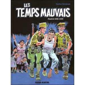 Comics : LES TEMPS MAUVAIS - Madrid 1936 / 1939 - The integral