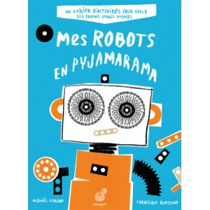 Book : MES ROBOTS EN PYJAMARAMA