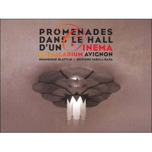 Livre : PROMENADES DANS LE HALL D'UN CINÉMA - LE PALLADIUM - AVIGNON