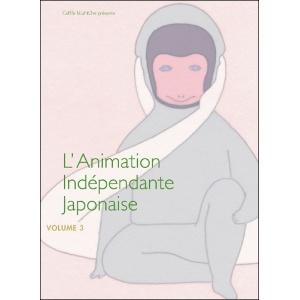 DVD : L'ANIMATION INDÉPENDANTE JAPONAISE - Vol 3