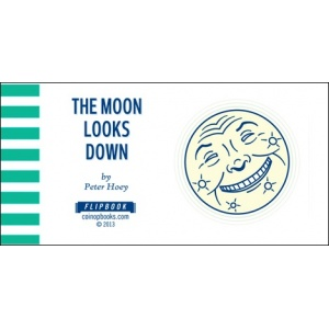 Flipbook : THE MOON LOOKS DOWN / TRACY, EARLIER TODAY