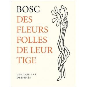 Livre : DES FLEURS FOLLES DE LEUR TIGE