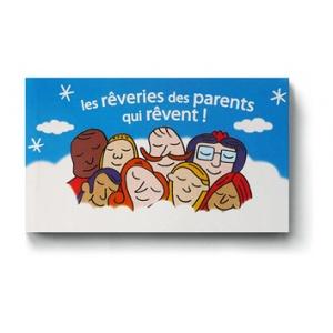 Livret : Les Rêveries des parents qui rêvent !
