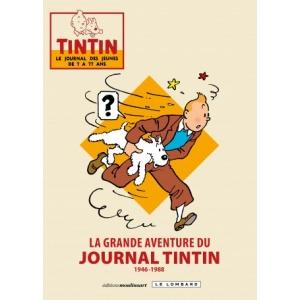 Livre : La grande aventure du JOURNAL TINTIN - 1946 / 1988