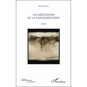 Livre : UN ABÉCÉDAIRE DE LA FANTASMAGORIE - Suite