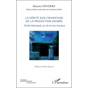 Book : LA VÉRITÉ SUR L'INVENTION DE LA PROJECTION ANIMÉE
