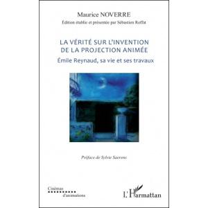 Livre : LA VÉRITÉ SUR L'INVENTION DE LA PROJECTION ANIMÉE