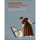 DVD-BOOK : LAGUIONIE - La demoiselle, La traversée, et autres courts