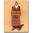 DVD-LIVRE : COMMENT WANG-FÔ FUT SAUVÉ - le livre